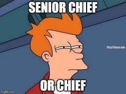 Chief or Senior Chief - Navy Memes - clean mandatory fun via Relatably.com