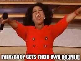 Everybody gets their own room!!!! - Oprah Winfrey Meme | Meme ... via Relatably.com