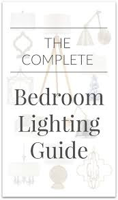 driven by decors complete bedroom lighting guide bedroom lighting guide