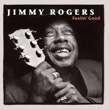 <b>Jimmy Rogers</b> - <b>Feelin</b>' Good | Releases | Discogs