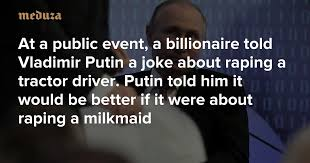 At a public event, a billionaire told Vladimir Putin a joke about raping ...