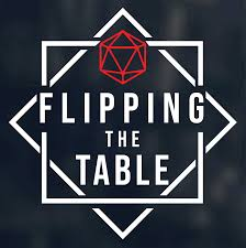 Flipping The Table - A Roleplay Heavy Dungeons & Dragons Podcast