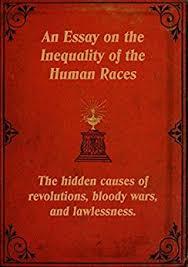 amazoncom an essay on the inequality of the human races ebook  an essay on the inequality of the human races by de gobineau arthur