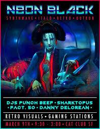 <b>Neon</b> Black: Synthwave <b>Party</b> at <b>Cat</b> Club, San Francisco (2018) RA