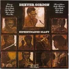 <b>Sophisticated</b> Giant - <b>Dexter Gordon</b>   Songs, Reviews, Credits ...