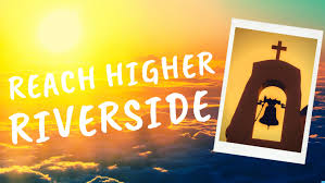 Reach Higher Riverside!