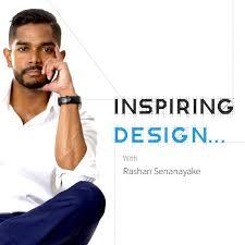 Inspiring Design... with Rashan Senanayake