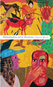 multiculturalism and its discontents rethinking diversity after 9 multiculturalism and its discontents rethinking diversity after 9 11 manifestos for the twenty first century amazon co uk kenan k 9780857421142