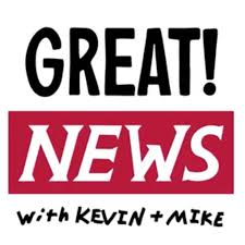 Great! News with Kevin and Mike
