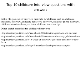 Top 10 childcare interview questions with answers Top 10 childcare interview questions with answers In this file, you can ref interview materials ...