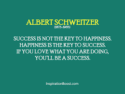 Albert Schweitzer Happiness and Success Quotes | Inspiration Boost via Relatably.com