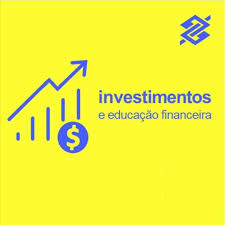 Banco do Brasil - Investimentos e Educação Financeira