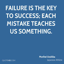 morihei ueshiba success quotes quotehd failure is the key to success each mistake teaches us something