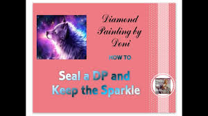 <b>Diamond</b> Painting - How to Seal your <b>Diamond</b> Painting without ...