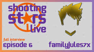 shooting stars live interview familyjulesx episode full shooting stars live interview familyjules7x episode 6 full interview gaming interview show