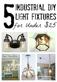 blesser house 5 diy industrial light fixtures for under 25 cheap industrial lighting