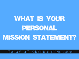 ways to write and use your personal mission statement queenbeeing