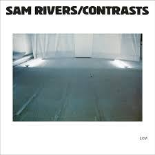 <b>Sam Rivers</b> - <b>Contrasts</b> - Reviews - Album of The Year