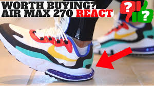 WORTH BUYING? <b>Nike Air Max 270</b> REACT Review! Comparison to ...
