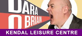 KENDAL: <b>DARA O BRIAIN</b> - <b>VOICE</b> OF REASON | Sands Centre ...