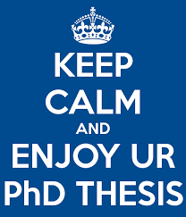 KEEP CALM AND ENJOY UR PhD THESIS Poster   Rub  n   Keep Calm o Matic Keep Calm o Matic KEEP CALM AND ENJOY UR PhD THESIS