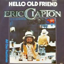 Hello <b>Old</b> Friend (<b>Eric Clapton</b> song) - Wikipedia
