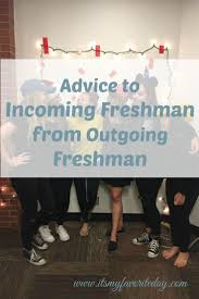 1000 images about summer before college honest advice for freshman from current students