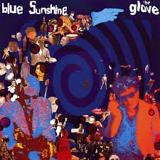 The <b>Glove</b> - <b>Blue Sunshine</b> Lyrics and Tracklist | Genius
