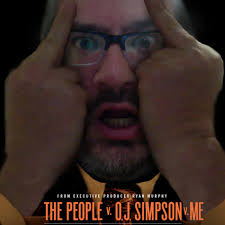 The People vs. OJ Simpson vs. Me