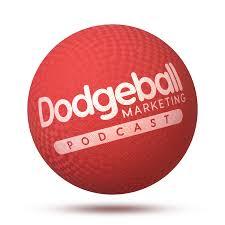Dodgeball Marketing Podcast