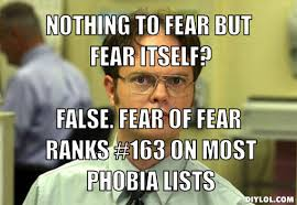 dwight-schrute-meme-generator-nothing-to-fear-but-fear-itself ... via Relatably.com