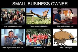 Meme Friday goes out to all of our Small Business Owners! Call ... via Relatably.com