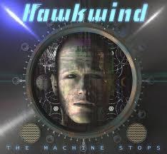 CD: <b>Hawkwind - The</b> Machine Stops | The Arts Desk
