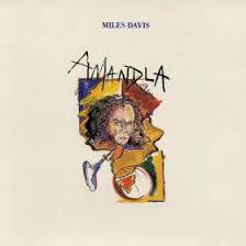<b>Amandla</b>   <b>Miles Davis</b>