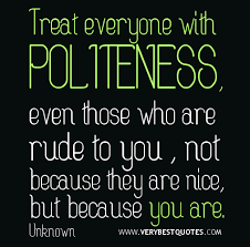 You are nice quotes, kindness quotes, politeness quotes ... via Relatably.com
