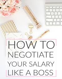 how to land your first entry level job out of college how to negotiate your salary like a boss