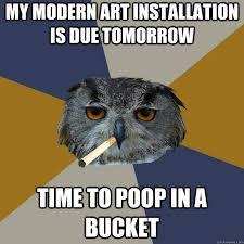Art Student Owl memes | quickmeme via Relatably.com