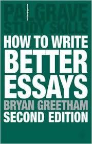 how to write better essays palgrave study skills amazoncouk  how to write better essays palgrave study skills