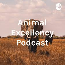 Animal Excellency Podcast