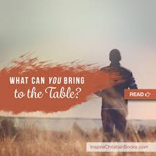 what can you bring to the table a christian blog post by troy black
