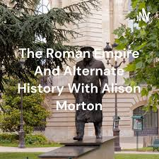 The Roman Empire And Alternate History With Alison Morton