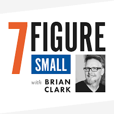 7-Figure Small with Brian Clark