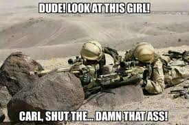Dude! Look At This Girl! | Military Humor via Relatably.com