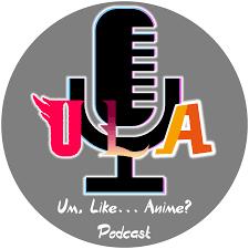 Um, Like... Anime? Podcast