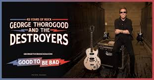 <b>George Thorogood</b> and The Destroyers