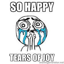 So happy tears of joy - Crying face | Meme Generator via Relatably.com