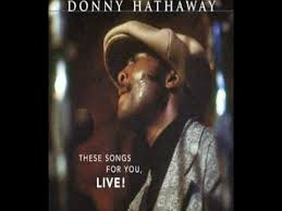 Donny Hathaway - <b>A Song For</b> You - YouTube