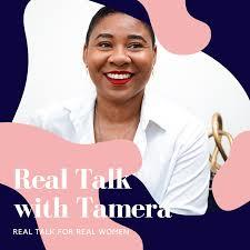 Real Talk with Tamera