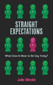 Review of <i>Straight Expectations: What Does It Mean to Be Gay ...