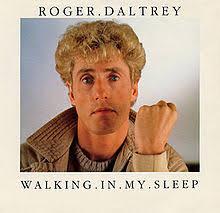 Roger Daltrey – <b>Walking in My</b> Sleep Lyrics | Genius Lyrics